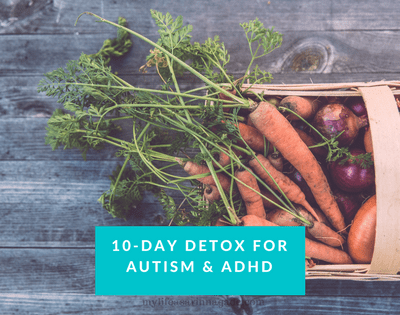10-Day Detox for Autism & ADHD