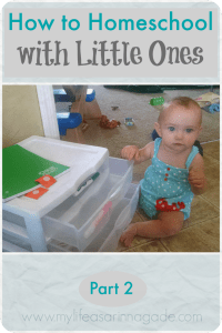 How to Homeschool with Little Ones Part 2