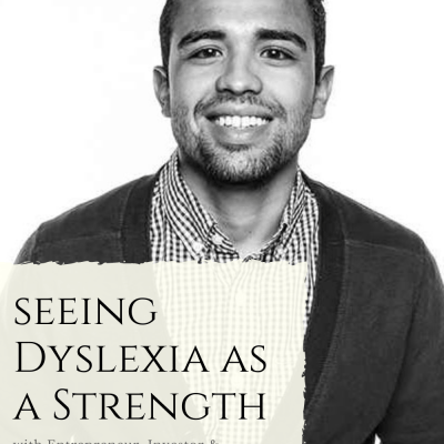 Seeing Dyslexia as a Strength with Rich Sanchez