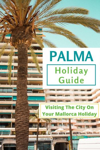 All the best things to do in Palma - highlights, hidden gems and best restaurants in Mallorca's capital city. #Mallorca #Palma