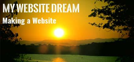 My Website Dream : Chapter 1 : Making a Website