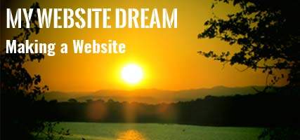 My Website Dream : Chapter 1 : Making a Website