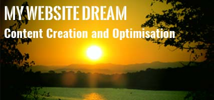 My Website Dream : Chapter 4 : Content Creation and Optimisation