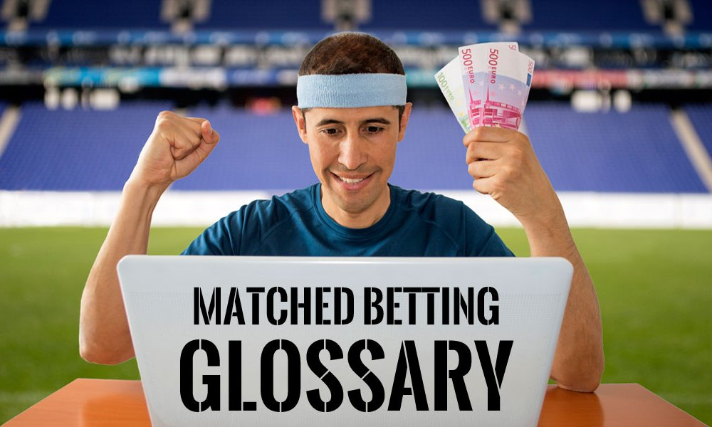 Matched Betting Glossary : A to Z of Matched Betting Terms and Terminology