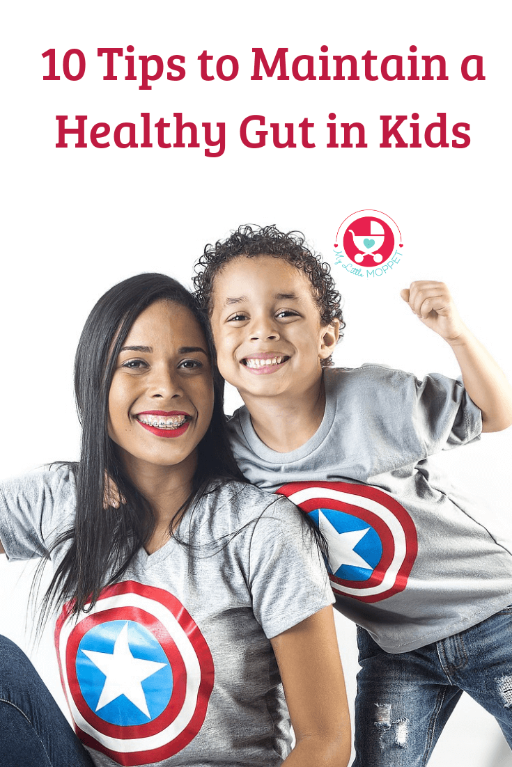 An unhealthy gut can cause all kinds of problems and discomfort, affecting kids' growth. Here are 10 simple Tips to Maintain a Healthy Gut in Kids.
