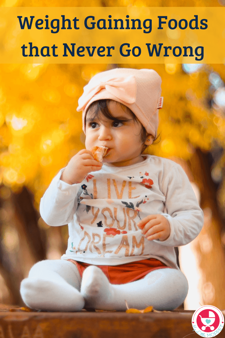 Struggling with healthy weight gain for your child? These 5 Weight Gaining Foods never go wrong for babies and young kids, and are nutritious to boot!