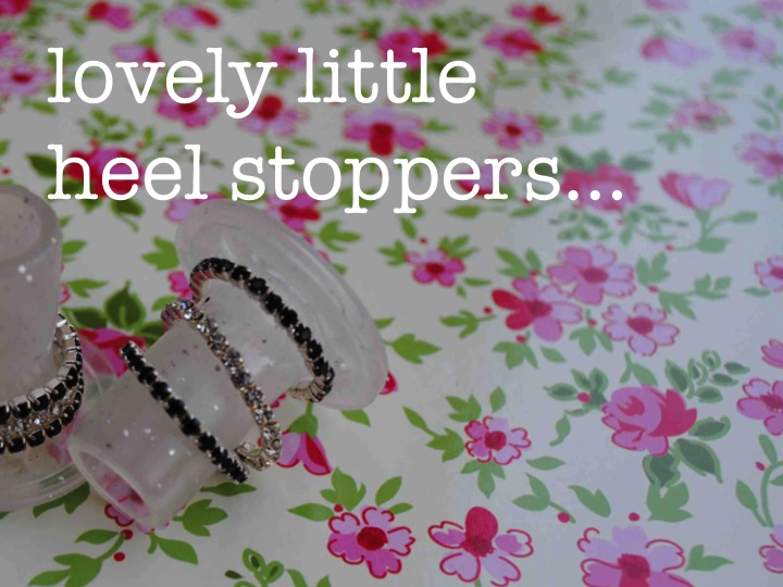 Lovely little heel stoppers…♥