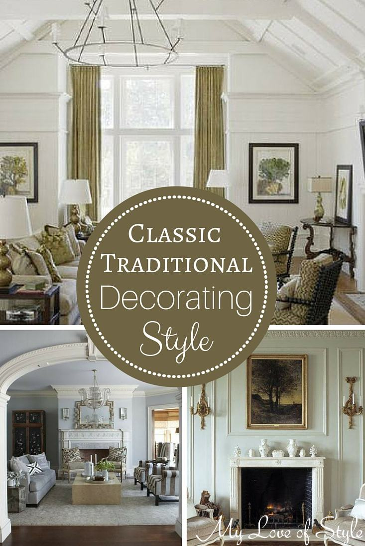 Decorating Style Series: Classic Traditional | My Love of ...