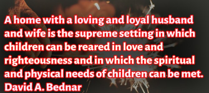 For a child the supreme setting is a home with a loving husband and wife