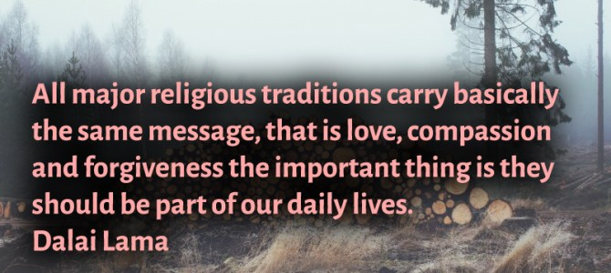 All religions carry the same message, that love should be part of our daily lives
