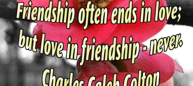 You can go from friendship to love but not the other way around