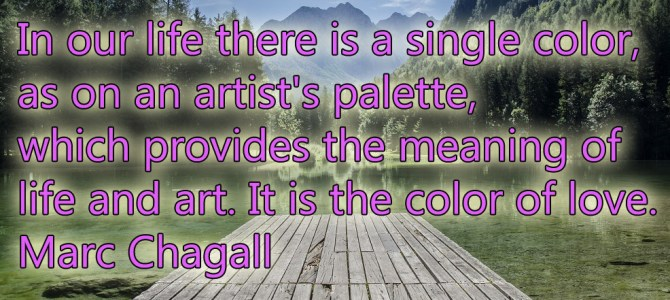 There is a single color in our life and that is the color of love