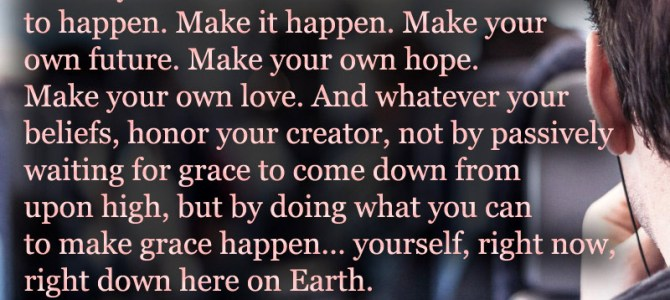 Make your own hope and your own love