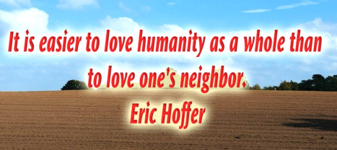 Loving humanity as a whole is easier