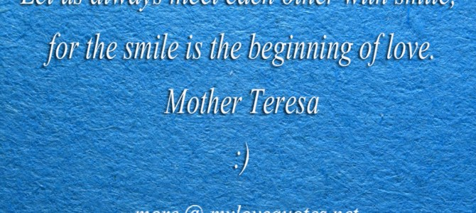 The smile is the beginning of love