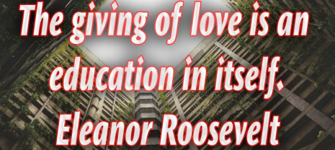 Love giving is an education in itself