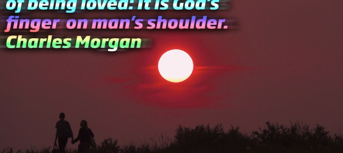 Love is God's finger on man's shoulder