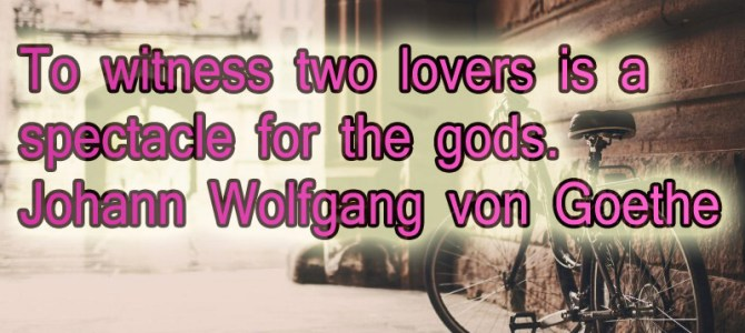 Witnessing two lovers is a spectacle for the gods