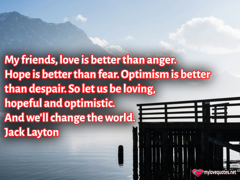 Romanceishope: Optimism Is Better Than Despair, Love Is Better Than Anger