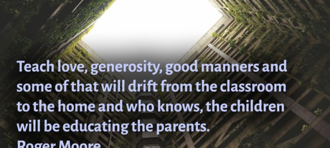 Teach in the classroom love, generosity and good manners