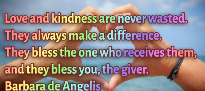 Love and kindness always make a difference