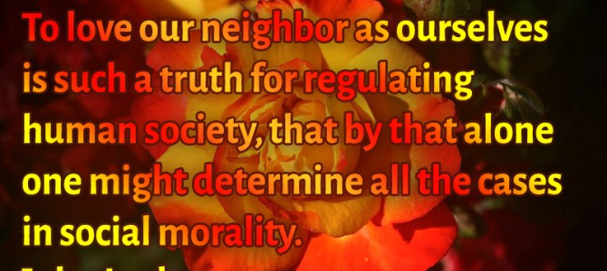 Loving our neighbor as ourselves is essential for fixing the human society