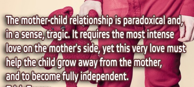 The mother-child relationship requires the most intense love