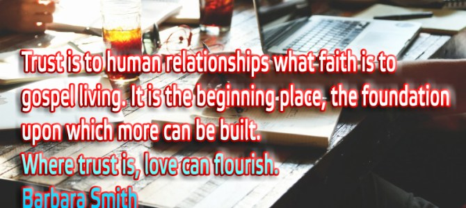 Where trust is, love can flourish