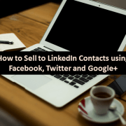 How to sell to LinkedIn contacts using Facebook Google and Twitter