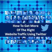 How To Get More of the Right Website Traffic Using Twitter