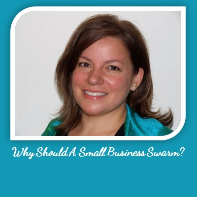 Why Should A Small Business Swarm?