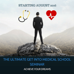 THE ULTIMATE GET INTO MEDICAL SCHOOL SEMINAR