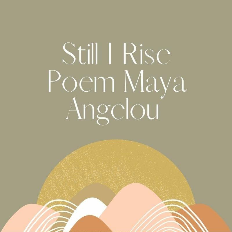 Still I Rise Poem Maya Angelou
