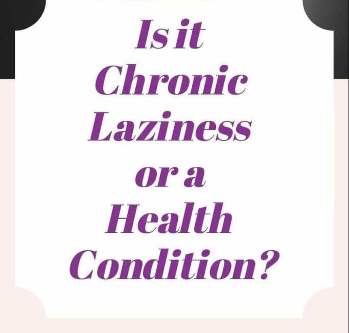 Chronic Laziness