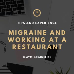 Migraine and Working at a Restaurant
