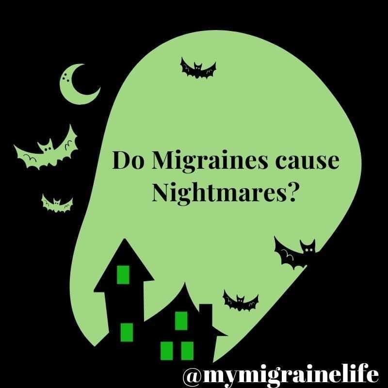 Do Migraines cause Nightmares?