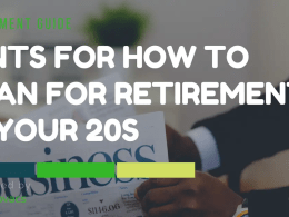 How To Plan For Retirement in Your 20s
