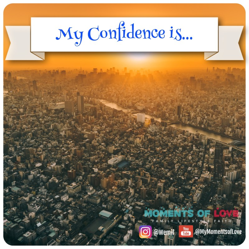 My confidence is