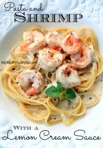Pasta and Shrimp Lemon Cream sauce 30 minute meals fancy dinner