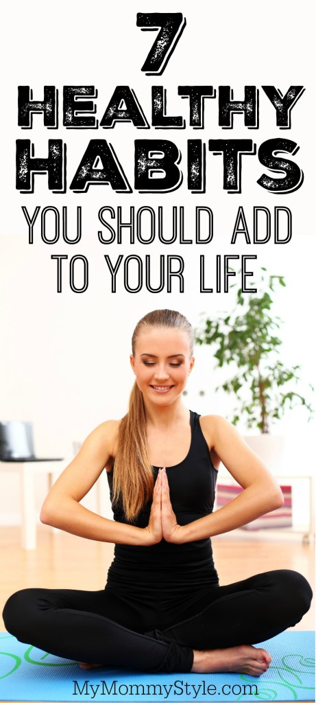 7 healthy habits you should add to your life