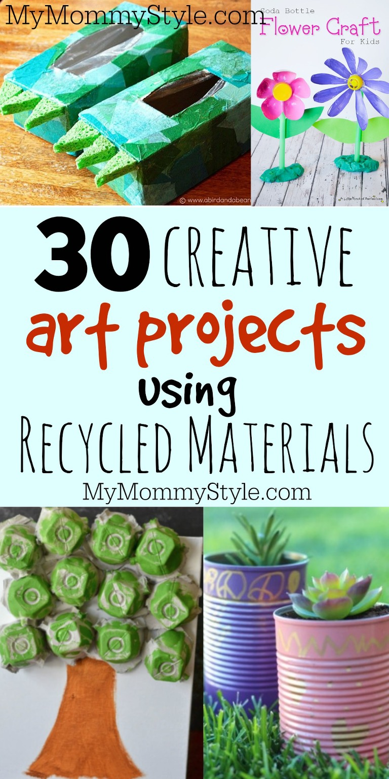 30 Creative Art Projects Using Recycled Materials