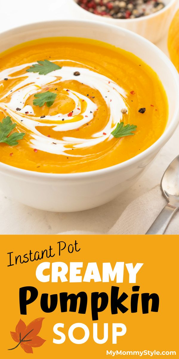 Creamy pumpkin soup is delicious and makes the perfect cold weather meal. This soup is easy to make and cooks in 15 minutes. #creamypumpkinsoup #instantpotpumpkinsoup via @mymommystyle