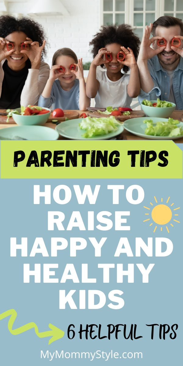 Raising kids can be a challenging and the most rewarding part of life. Here are 6 parenting tips for raising happy and healthy kids. #parentingtips #raisinghappykids via @mymommystyle