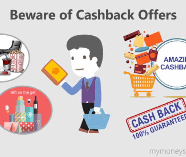 Here Are A Few Tips To Avoid Falling Into Trap Of Cash Back Offers
