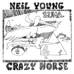 Neil Young and Crazy Horse ~ Zuma