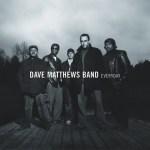 Dave Matthews Band ~ Everyday