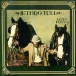 Jethro Tull ~ Heavy Horses
