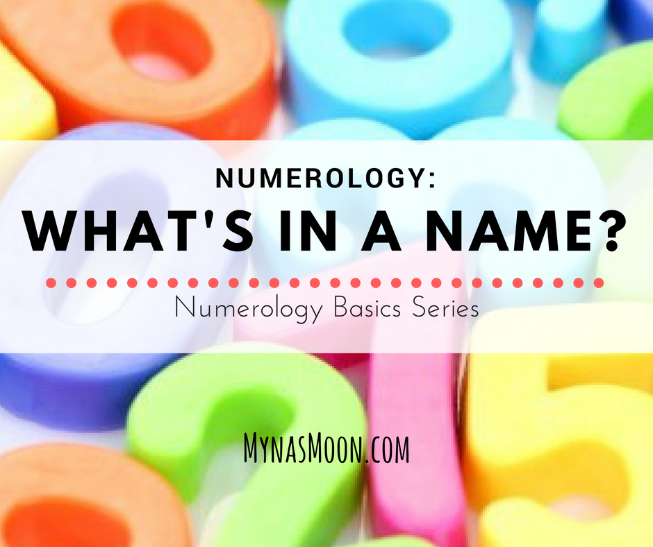 Numerology – What's in a Name? – Mynas' Moon