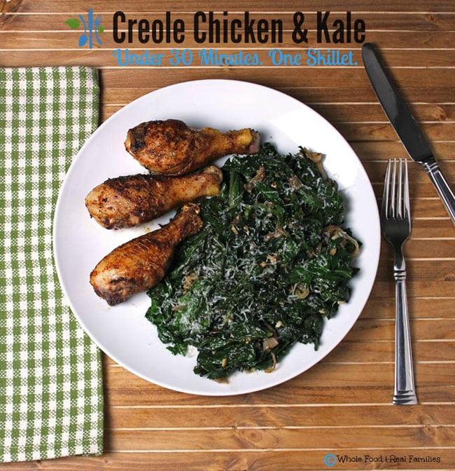 Creole Chicken with Sauteed Kale. A clean eating, whole food recipe. No processed ingredients. And on the table in 30 minutes with 1 skillet to wash!