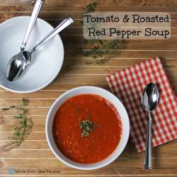 Tomato and Roasted Red Pepper Soup. A clean eating, whole food recipe. No processed ingredients.